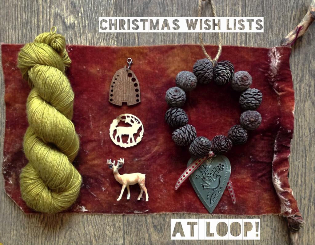 Christmas Wishlists At Loop! www.loopknitlounge.com Loop, London